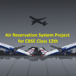 Air Reservation System Project for CBSE Class 12th